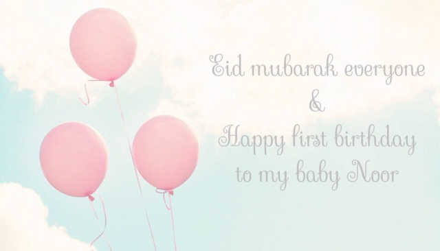 Happy birthday babygirl eid